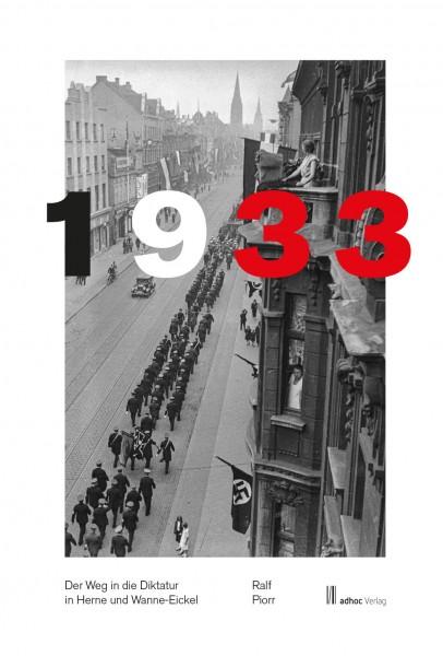 1933. Der Weg in die Diktatur in Herne und Wanne-Eickel