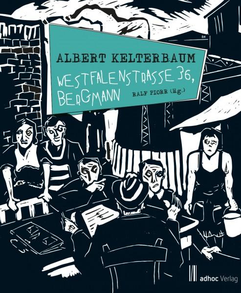Albert Kelterbaum, Westfalenstraße 36, Bergmann